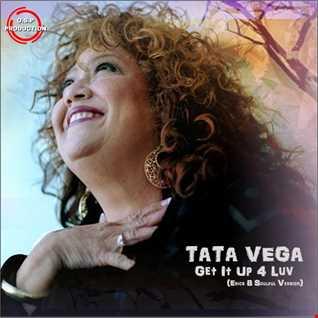 Tata Vega - Get It Up For Love (Erick B Soulful Mix)