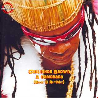 Carlinhos Brown - A Namorada (Erick B Re-Mix)