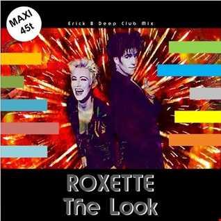 Roxette - The Look (Erick B Deep Club Mix)