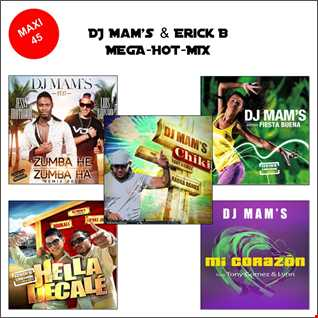 Dj Mam's & Erick B - Mega Hot Mix (Megamixed By Erick B)