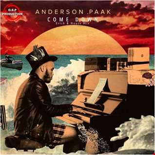 Anderson Paak & T I - Come Down (Erick B House Mix)