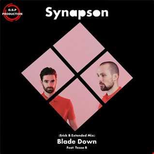 Synapson & Tessa B - Blade Down (Erick B Extended Mix)
