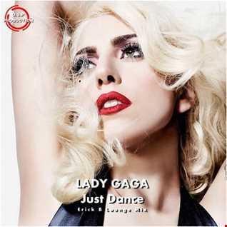 Lady Gaga - Just Dance (Erick B Lounge Mix)