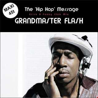 Grandmaster Flash - The 'Hip Hop' Message (Erick B Funky Club Mix)
