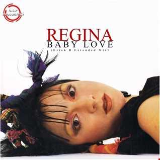 Regina - Baby Love (Erick B Extended Mix)