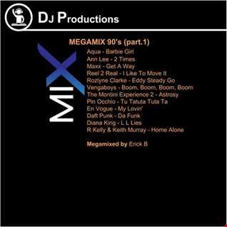 Erick B - Megamix 90's Part 1 (Megamixed By Erick B)