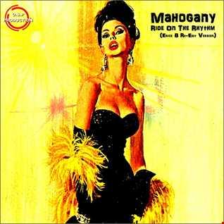 Mahogany   Ride On The Rhythm (Erick B Re Edit Version)