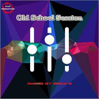 Old School Session 'Party Mix 167' By Erick B
