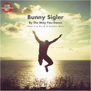 Bunny Sigler - By The Way You Dance (Paul T & Erick B Soulful Mix)