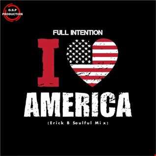 Full Intention - Love America (Erick B Soulful Mix)