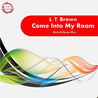 Lt Brown - Come Into My Room (Erick B House Mix)