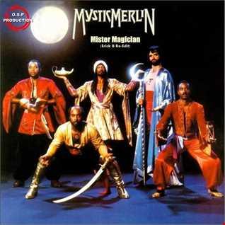 Mystic Merlin - Mister Magician (Erick B Re Edit Mix)