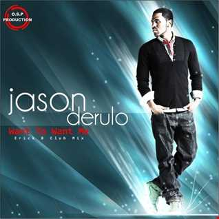 Jason Derulo - Want To Want Me (Erick B Club Mix)