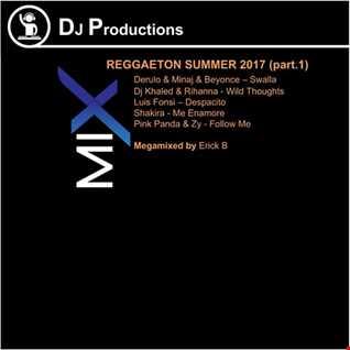 Erick B - Reggaeton Summer Megamix 2017 (Megamixed By Erick B)