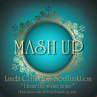 Linda Clifford & Soulfunktion - I Hear The Music In Me (Bob Rasovsky & Erick B MashUp)