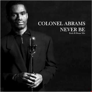 Colonel Abrams - Never Be Another One (Erick B House Mix)