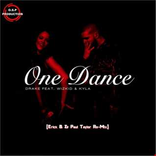 Drake & Kyla & Wizkid - One Dance (Erick B & Paul Taylor Re-Mix)