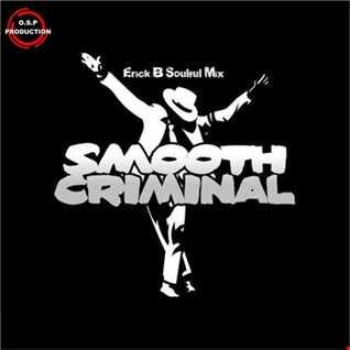 Michael Jackson - Smooth Criminal (Erick B Soulful Mix)