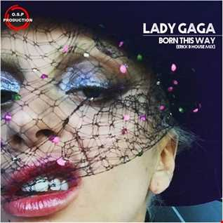 Lady Gaga - Born This Way (Erick B House Mix)