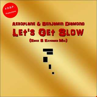 Aeroplane & B. Diamond - Let's Get Slow (Erick B Extended Mix)