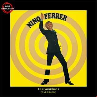 Nino Ferrer - Les Cornichons (Erick B Re-Edit Version)