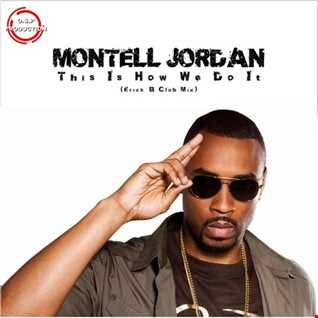 Montell Jordan - This Is How We Do It (Erick B Club Mix)