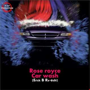 Rose Royce - Car Wash (Erick B Re Edit Mix)