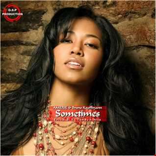 Amerie & Bruno Kauffmann - Sometimes ( Erick B X~Tended Mix )