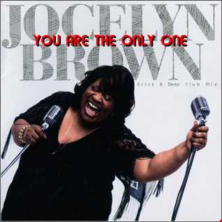 Jocelyn Brown - You Are The Only One (Erick B Deep Club Mix)