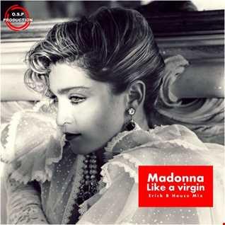 Madonna - Like A Virgin (Erick B House Mix)