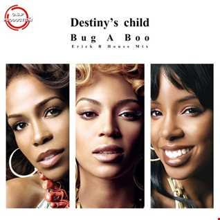 Destiny's Child - Bug a Boo (Erick B House Mix)
