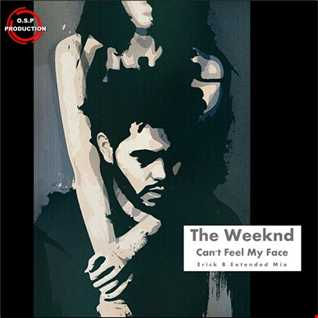 The Weeknd - Can't Feel My Face (Erick B Extended Mix)