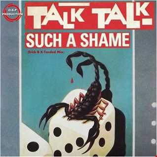 Talk Talk - Such A Shame (Erick B X-Tended Mix)