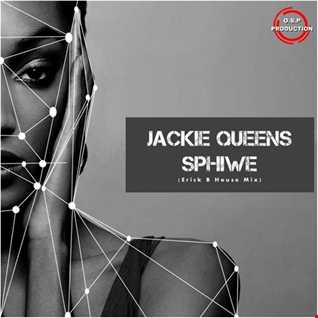Jackie Queens - Sphiwe (Erick B House Mix)