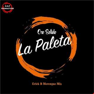 Oro Solido - La Paleta (Erick B Merengue Version)
