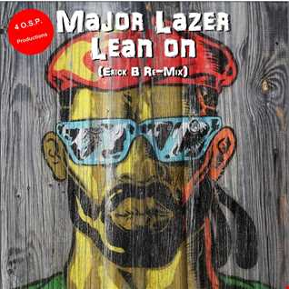 Major Lazer - Lean On (Erick B Re-Mix)