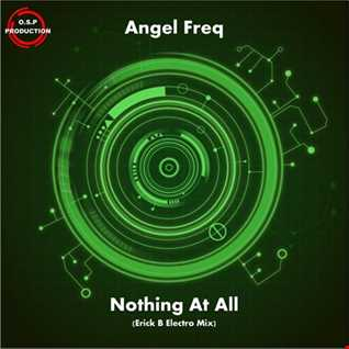 Angel Freq - Nothing At All (Erick B Electro Mix)