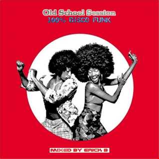 Old School Session 'Funk Vol. 17' By Erick B