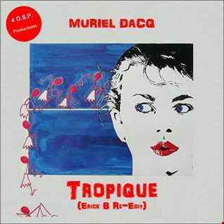 Muriel Dacq - Tropique (Erick B Re Edit Mix)