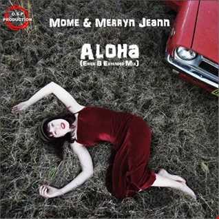 Mome & Merryn Jeann - Aloha (Erick B Extended Mix)