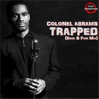Colonel Abrams - Trapped (Erick B Funk Mix)