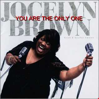 Jocelyn Brown - You Are The One (Erick B Soulful Version)