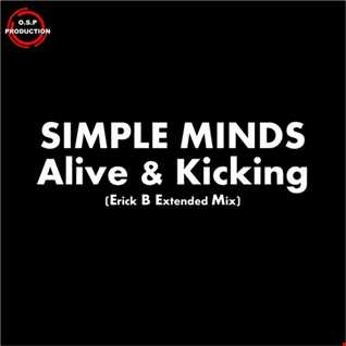 Simple Minds - Alive And Kicking (Erick B Extended Mix)