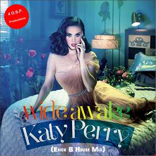 Katy Perry - Wide Awake (Erick B House Mix)