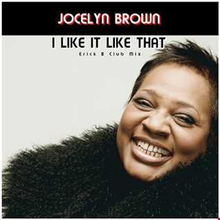 Jocelyn Brown - I Like It Like That (Erick B Club Mix)