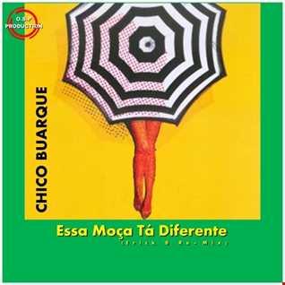 Chico Buarque - Essa Moca Ta Diferente (Erick B Re Mix)