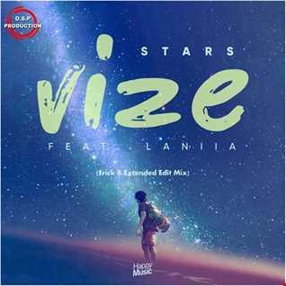Vize & Laniia - Stars (Extended Erick B Edit Mix)