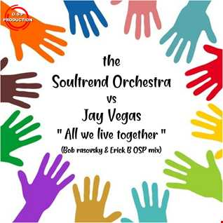 The Soultrend Orchestra Vs Jay Sebag   All We Live Together   12 Inch   2020   Bob Rasovsky & Erick B '' O S P Mix ''