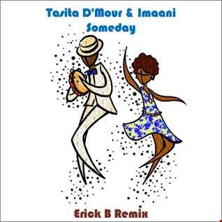 Tasita D'Mour & Imaani - Someday (Erick B Latino Soulful Mix)
