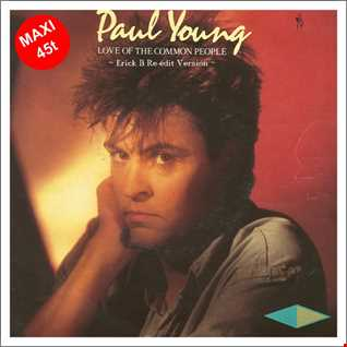 Paul Young - Love Of The Common People (Erick B Re-Edit Mix)